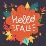 Best Time to Start Your Fall Fundraiser - Hello Fall in orange cloud-like image with colorful leaves and acorns surrounding it